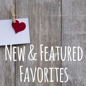 New & Featured Favorites